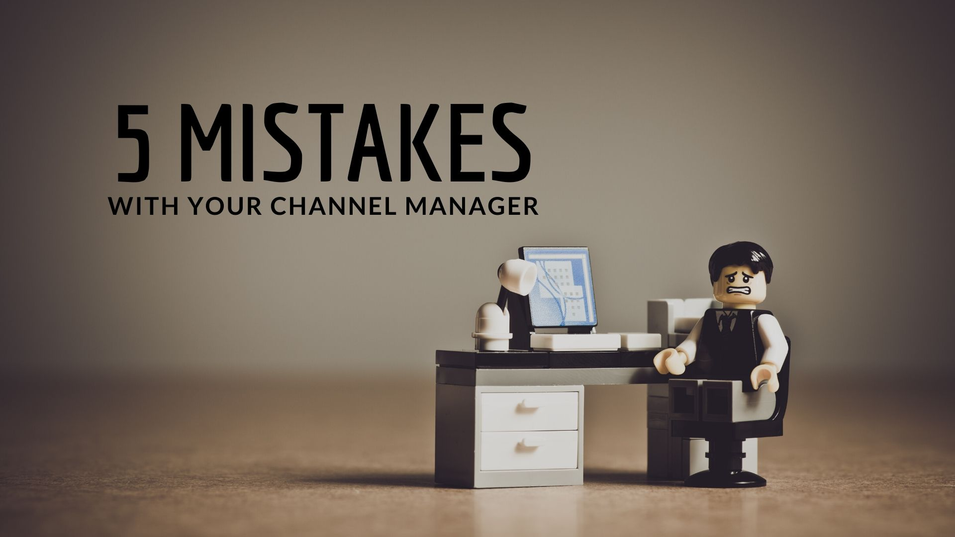 5 mistakes with the channel manager that penalize sales