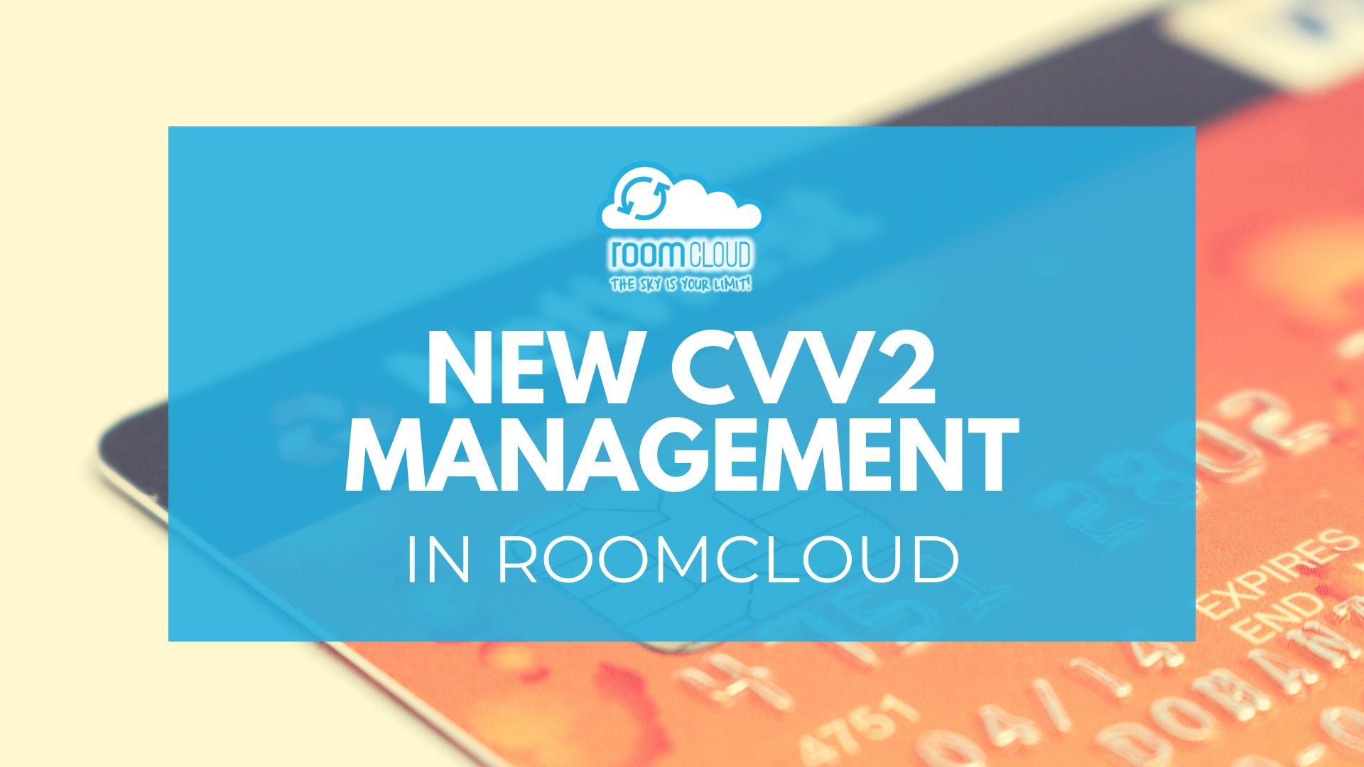 New management of CVV2 code in RoomCloud